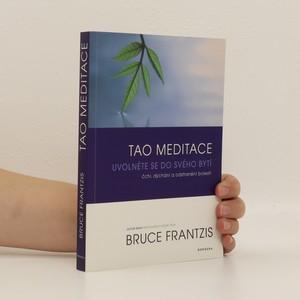náhled knihy - Tao meditace. Uvolněte se do svého bytí: čchi, dýchání a odstranění bolesti