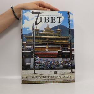 náhled knihy - Tibet : střecha světa mezi minulostí a přítomností