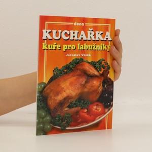náhled knihy - Kuchařka - kuře pro labužníky