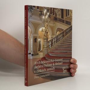 náhled knihy - Architektonická činnost ateliéru Fellner & Helmer v českých zemích