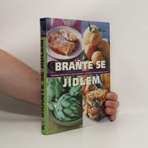 náhled knihy - Braňte se jídlem : nejlepší lékárnou je vaše kuchyně a nejlepším lékem zdravá strav