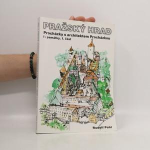 náhled knihy - Pražský hrad : procházky s architektem Procházkou. I, Památky