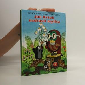 náhled knihy - Jak krtek uzdravil myšku