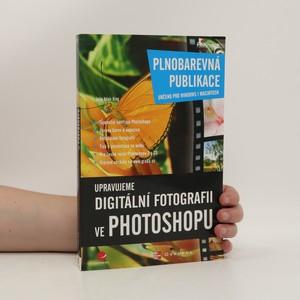 náhled knihy - Upravujeme digitální fotografii ve Photoshopu. Plnobarevná publikace. Určeno pro Windows i Macintosh