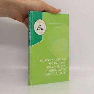 náhled knihy - Příručka odborné způsobilosti pro zacházení s přípravky na ochranu rostlin