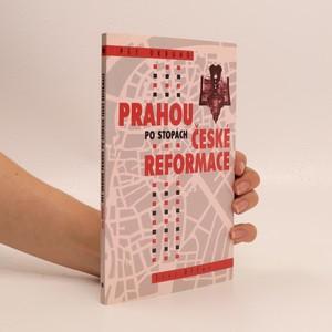 náhled knihy - Prahou po stopách české reformace