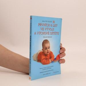 náhled knihy - Prvních 6 let ve vývoji a výchově dítěte