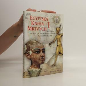 náhled knihy - Egyptská kniha mrtvých. 1. díl