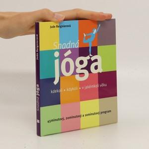 náhled knihy - Snadná jóga : kdekoli, kdykoli, v jakémkoli věku