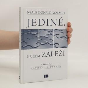náhled knihy - Jediné, na čem záleží : 2. kniha série Hovory s lidstvem