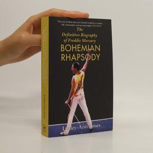 náhled knihy - Bohemian Rhapsody. The Definitive Biography of Freddie Mercury
