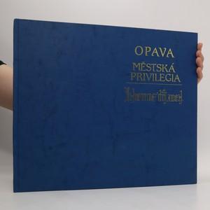 náhled knihy - Opava : městská privilegia