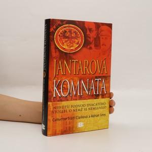 náhled knihy - Jantarová komnata : největší podvod dvacátého století, o němž se nemluvilo