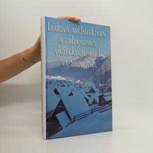 náhled knihy - Ľudová architektúra a urbanizmus vidieckych sídiel na Slovensku