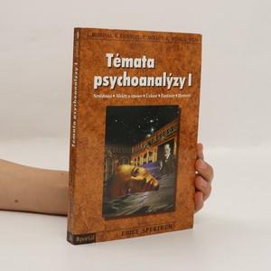 náhled knihy - Témata psychoanalýzy I : nevědomí, afekty a emoce, úzkost, fantazie, hysterie