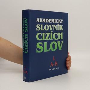 náhled knihy - Akademický slovník cizích slov : A-K. 1. díl