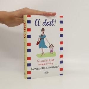 náhled knihy - A dost!. Francouzské děti nedělají scény