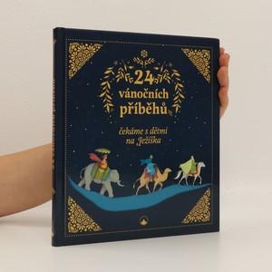náhled knihy - 24 vánočních příběhů : čekáme s dětmi na Ježíška