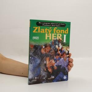 náhled knihy - Zlatý fond her I : hry a programy připravené pro kurzy Prázdninové školy Lipnice
