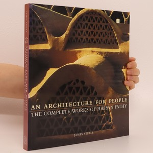 náhled knihy - An architecture for people : the complete works of Hassan Fathy