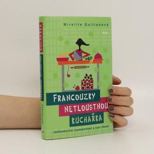 náhled knihy - Francouzky netloustnou: kuchařka - jednoduchá rozmanitost s ryzí chutí