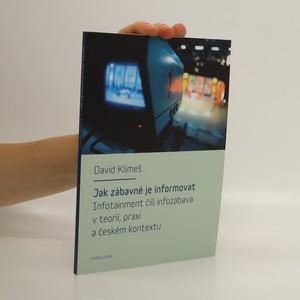 náhled knihy - Jak zábavné je informovat : infotainment čili infozábava v teorii, praxi a českém kontextu