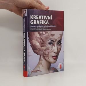 náhled knihy - Kreativní grafika : Ilustrace, umělecké techniky a 3D kresby