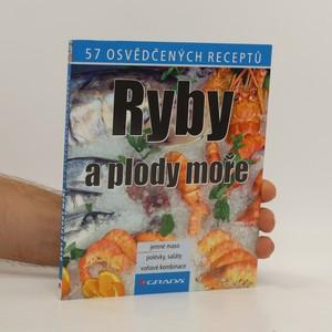 náhled knihy - Ryby a plody moře : 57 osvědčených receptů Ryby a plody moře - 57 osvědčených receptů