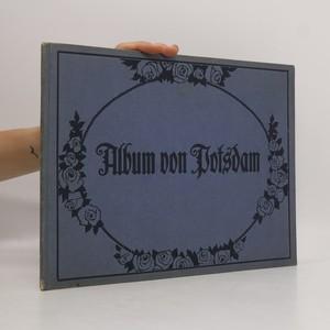 náhled knihy - Album von Potsdam : 1 grosses Panorama und 29 Ansichten nach Momentaufnahmen in Photographiedruck