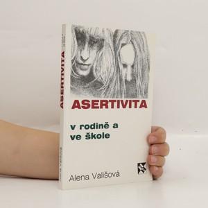 náhled knihy - Asertivita v rodině a ve škole, aneb, Zásady přímého jednání mezi dětmi, rodiči a učiteli