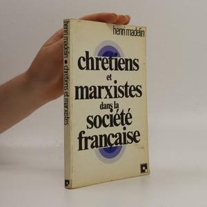 náhled knihy - Chrétiens et marxistes dans la société française