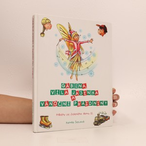 náhled knihy - Gábina, víla Jasenka a vánoční prázdniny. Příběhy ze Zeleného domu 2