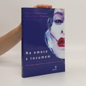 náhled knihy - Na emoce s rozumem : příručka kognitivní terapie pro klienty