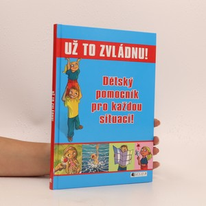 náhled knihy - Už to zvládnu! : dětský pomocník pro každou situaci!