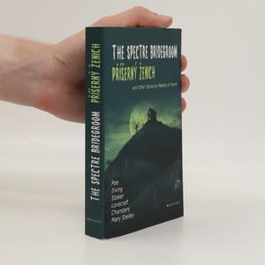 náhled knihy - The spectre bridegroom : and other stories by masters of horror = Příšerný ženich : a další příběhy mistrů hororu