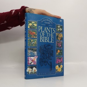 náhled knihy - Plants of the Bible : a gardner's guide