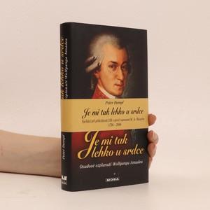 náhled knihy - Je mi tak lehko u srdce : osudové vzplanutí Wolfganga Amadea