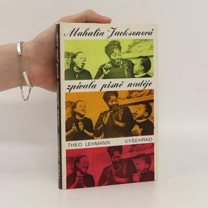 náhled knihy - Mahalia Jacksonová zpívala písně naděje