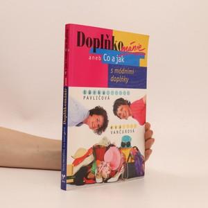 náhled knihy - Doplňkománie, aneb, Co a jak s módními doplňky