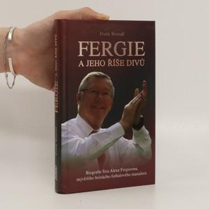 náhled knihy - Fergie a jeho říše divů : biografie sira Alexe Fergusona, největšího britského fotbalového manažera