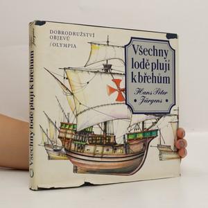 náhled knihy - Všechny lodě plují k břehům. Dobrodružství objevů