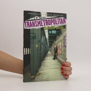 náhled knihy - Transmetropolitan. Osamělé město
