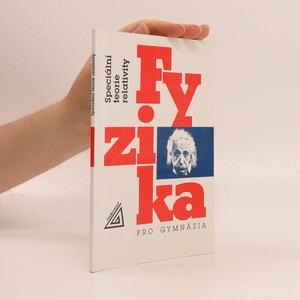 náhled knihy - Fyzika pro gymnázia - speciální teorie relativity