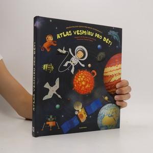 náhled knihy - Atlas vesmíru pro děti. Objevitelská cesta pro malé astronauty