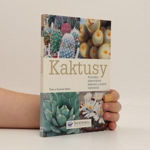 náhled knihy - Kaktusy : průvodce pěstováním kaktusů a jiných sukulentů