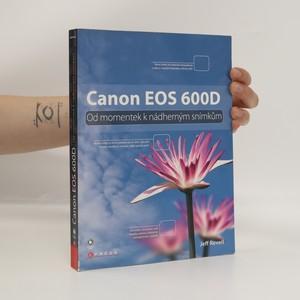 náhled knihy - Canon EOS 600D. Od momentek k nádherným snímkům