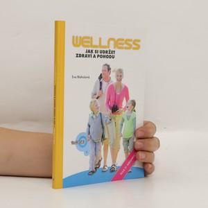 náhled knihy - Wellness: Jak si udržet zdraví a pohodu
