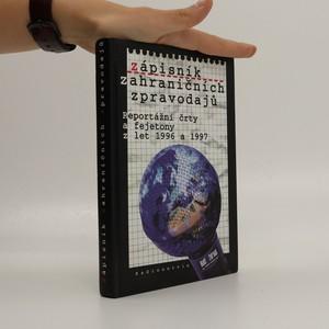 náhled knihy - Zápisník zahraničních zpravodajů. Reportážní črty a fejetony z let 1996 a 1997 (voní lakem)
