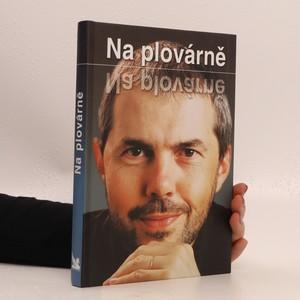 náhled knihy - Na plovárně : z televizních rozhovorů Marka Ebena