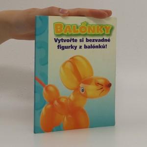 náhled knihy - Balónky : vytvořte si bezvadné figurky z balónků!